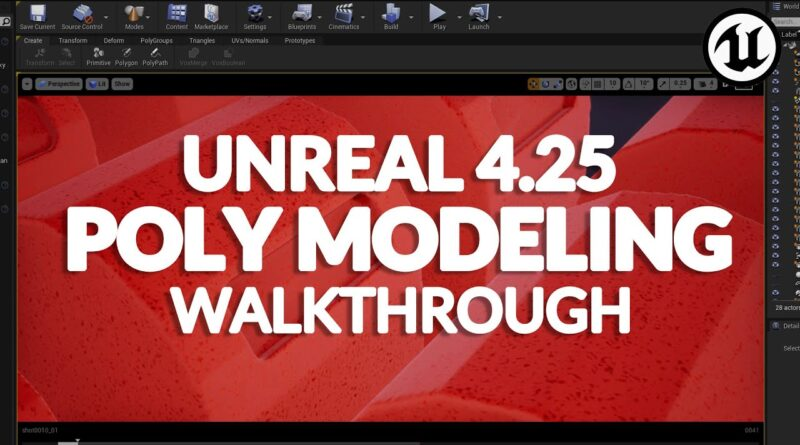 UNREAL ENGINE 4.25 - POLY MODELING WALK-THROUGH