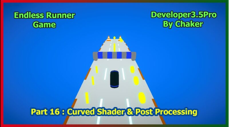 Unity Endless Game - Part 16: Post Processing & Curved Shader