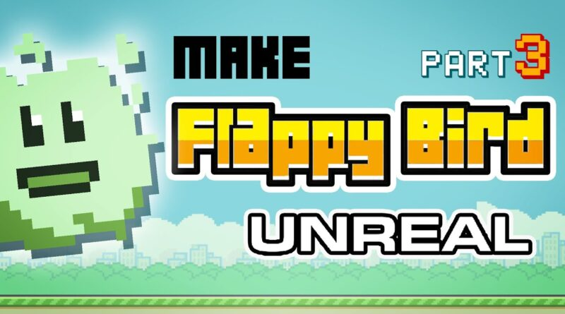 Make Flappy Bird In Unreal Engine with NO CODE Tutorial   Part 3 / 3