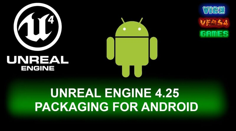 Unreal Engine 4.25 Android Packaging Tutorial