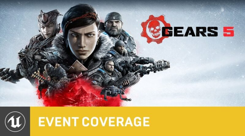 The Visual Technology of Gears 5 | Unreal Dev Days 2019 | Unreal Engine