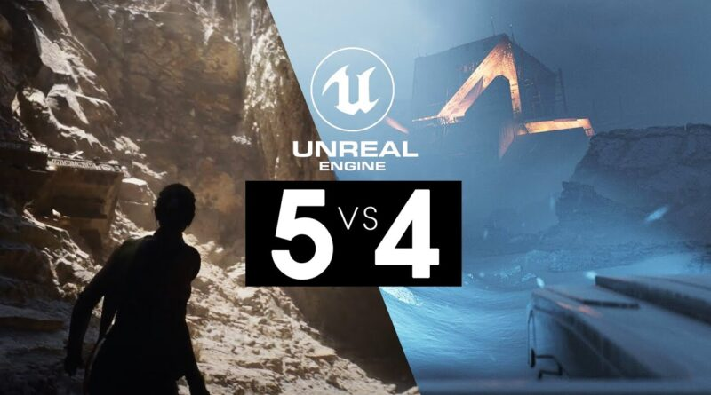 Unreal Engine 5 Features vs Best of Unreal Engine 4