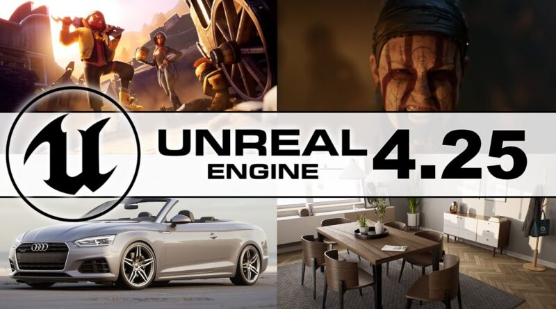 Unreal Engine 4.25 Released