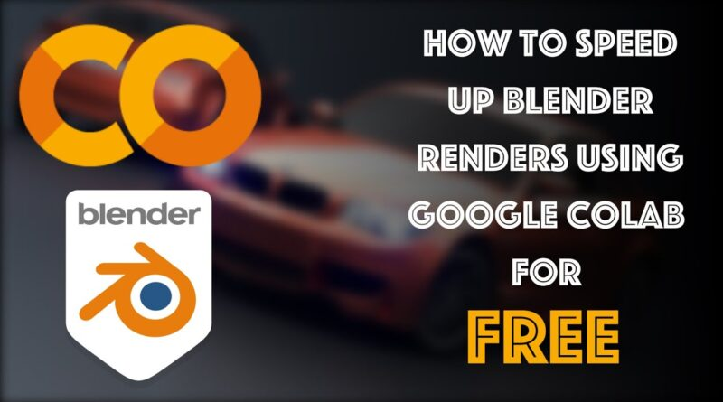 Blender Tutorial - How to Speed Up Renders using Google Colab for Free!