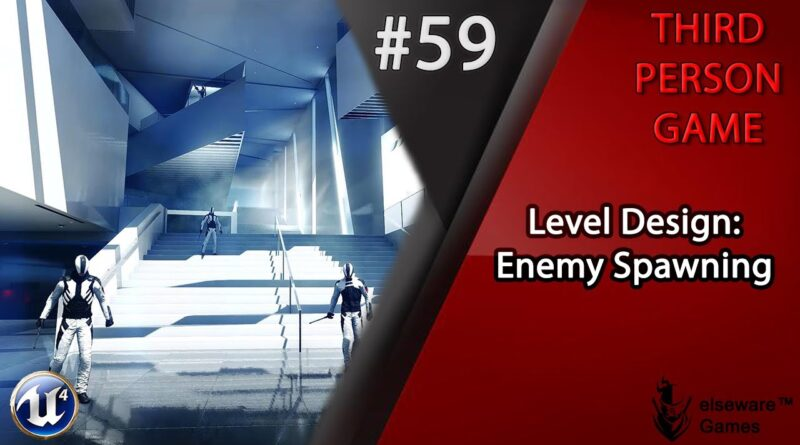 Unreal Engine 4 - Complete Third Person Game Tutorial #59 | Enemy Spawning