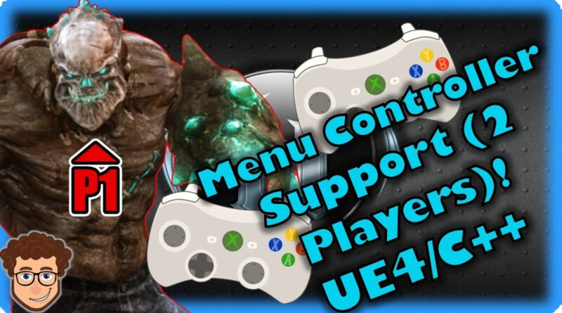Gamepads On Menus (2 Players)! | How To Make YOUR OWN Fighting Game! | UE4 and C++ Tutorial, Part 47