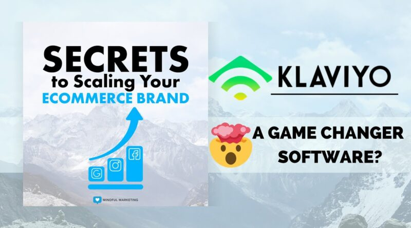 Klaviyo: Game-Changing Email Marketing Software - Secrets To Scaling Your Ecommerce Brand - Ep. 14