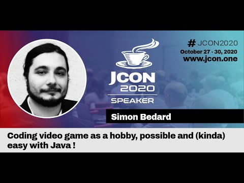 Coding video game as a hobby, possible and (kinda) easy with Java! - Simon Bedard (EN)   JCON 2020