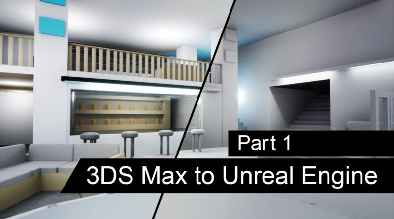 3DS Max to Unreal Engine - Part 1