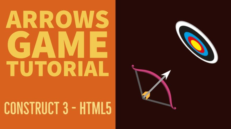 (#0) Arrows Game Tutorial: Introduction | Construct 3 | HTML5 Game