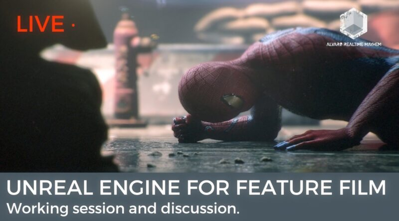 Unreal Engine for Feature Film: Working session and discussion