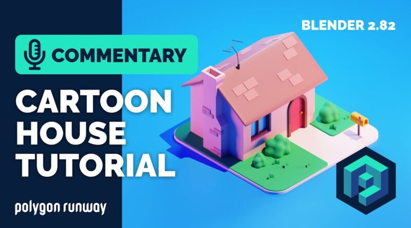Cartoon House Blender Tutorial with Commentary