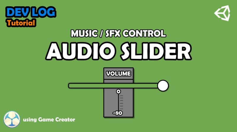 Dev Tutorial - Create a Audio Slider with Game Creator in Unity