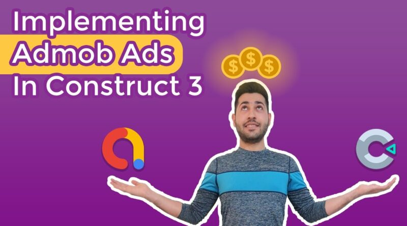 Implementing Admob Ads in Construct 3