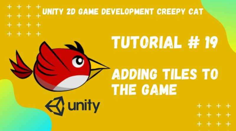 Tutorial #19    Adding Tiles in to the Game    Unity 2D Game Development Creepy Cat