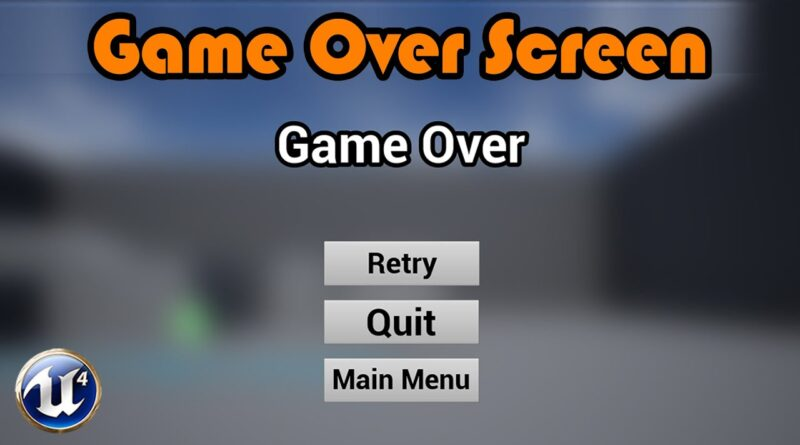 How To Make A Game Over Screen - Unreal Engine 4 Tutorial
