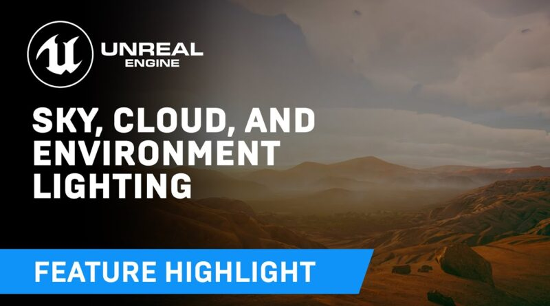 Sky, cloud, and environment lighting in 4.26 | Feature Highlight | Unreal Engine