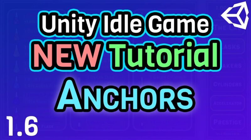 (Ep 1.6) Anchors - Unity C# Idle Game Tutorial Series [2021 Edition]