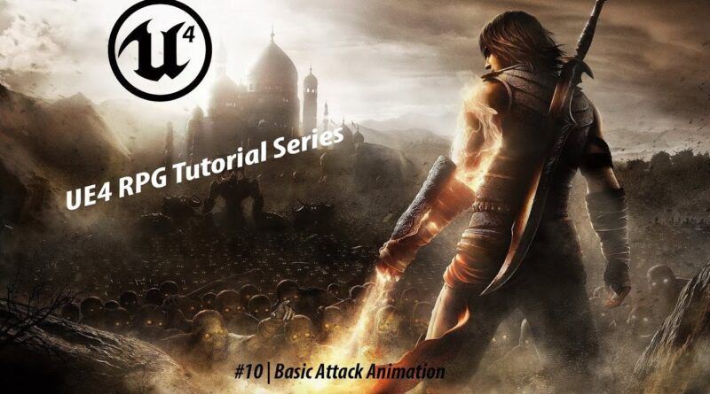 Basic Attack Animation   #10 Creating A Role Playing Game With Unreal Engine 4
