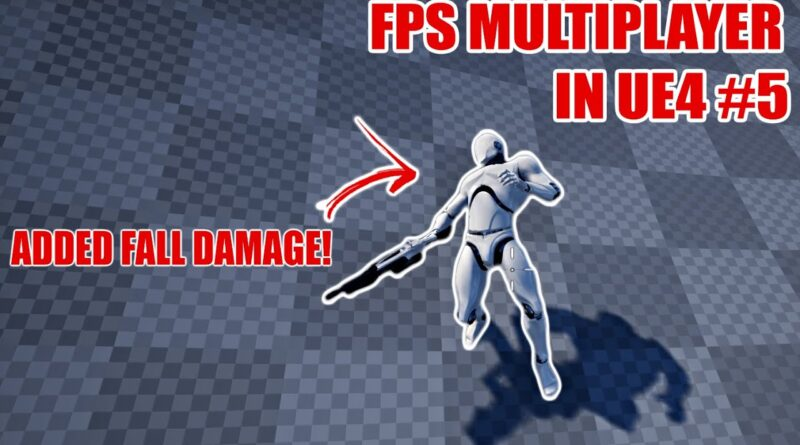 Creating An FPS Game In Unreal Engine! | Added Fall Damage! (Part 5)