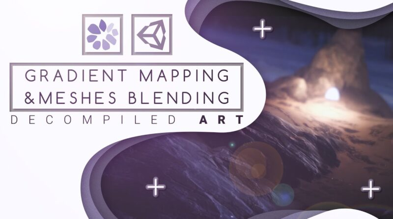 Unity Gradient Mapping and Mesh blending shader tutorial - Decompiled Art