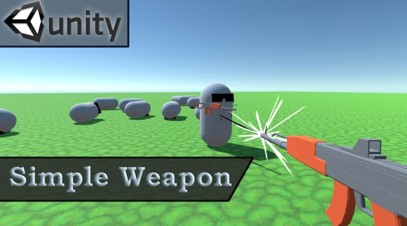 Unity Tutorial: Simple Weapon System