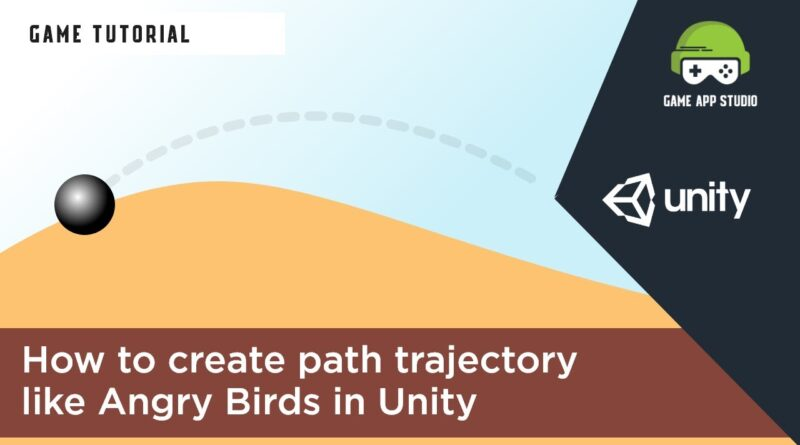 How to create path trajectory like Angry Birds in Unity | Unity Tutorials | Game App Studio