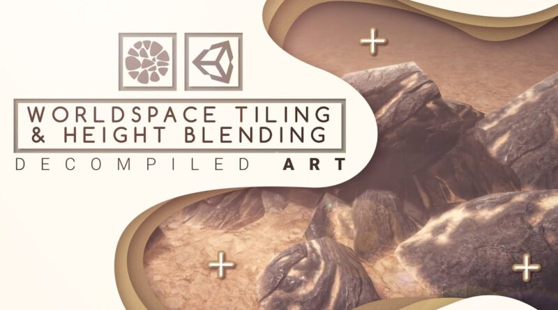 Unity WorldSpace tiling & height blending shader tutorial - Decompiled Art
