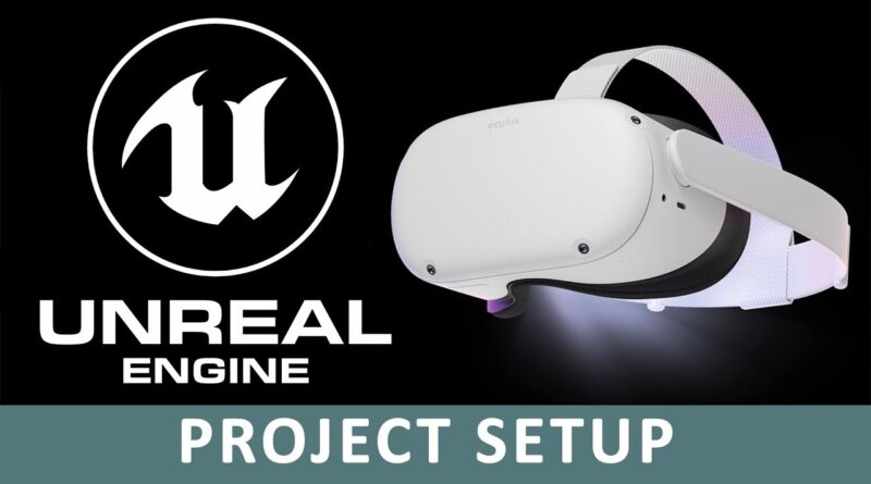 Getting Started in VR | Project Setup | Unreal Engine