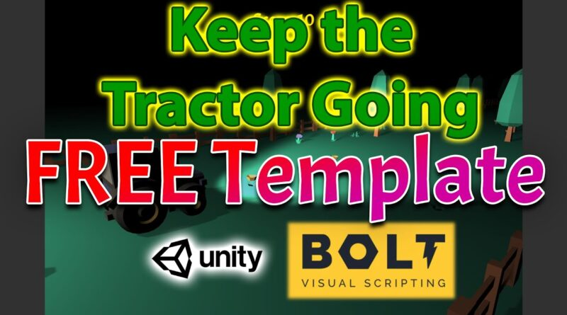 FREE Unity-Bolt Game Template: Keep the Tractor Going - Getting Started with Bolt (Visual Scripting)