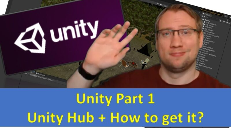Unity Part 01: How to get Unity + What's the Unity Hub?