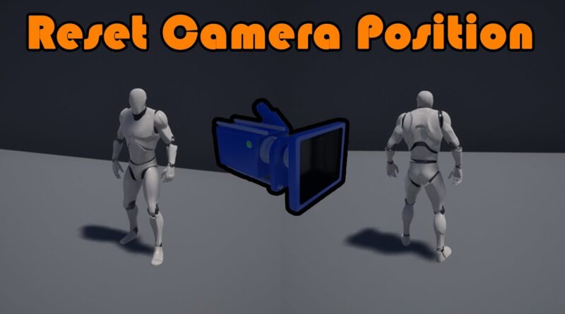 How To Reset The Camera Position In-Game - Unreal Engine 4 Tutorial