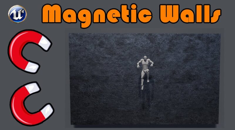 How To Create Magnetic Walls To Attract The Player - Unreal Engine 4 Tutorial