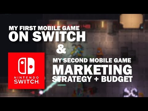 My 1st mobile goes to Switch & My 2nd mobile game marketing strategy and budget