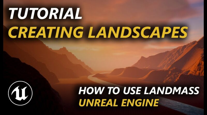 TUTORIAL- How to use Landmass in Unreal Engine 4.26 To Create Tandscapes