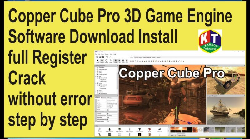 how to install copper Cube pro Game 3d Engine Software with register & full crack with out any error