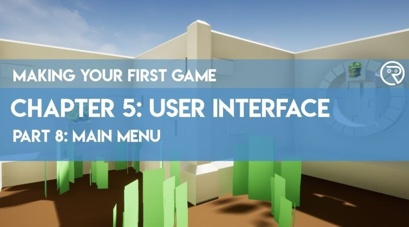 Making Your First Game in Unreal Engine 4 // 5-8 Main Menu