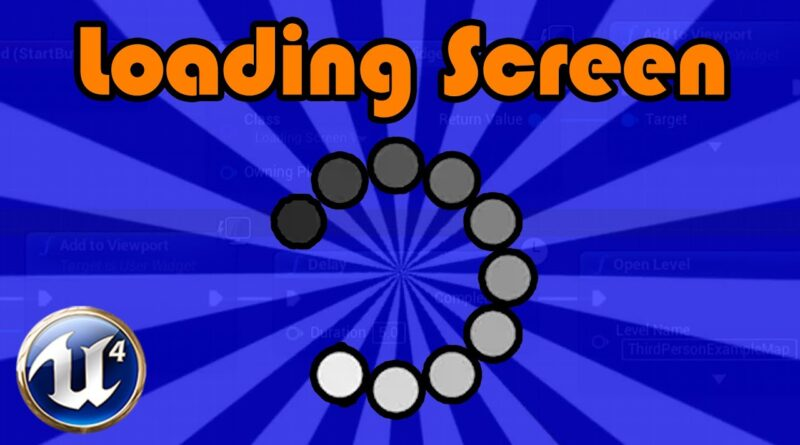 How To Create A Loading Screen - Unreal Engine 4 Tutorial
