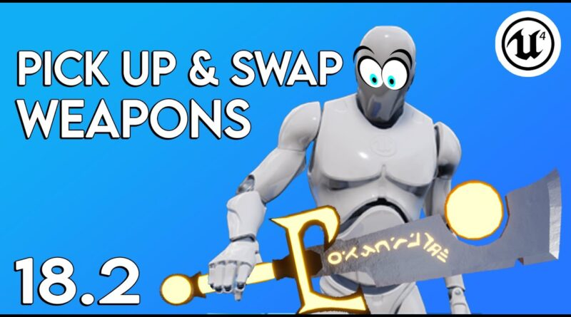 Unreal Engine 4 - Picking Up & Swapping Weapon Tutorial