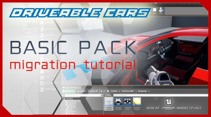 UE4 Drivable Cars: Basic Pack Migration Tutorial - Make your own GTA Game just with blueprints