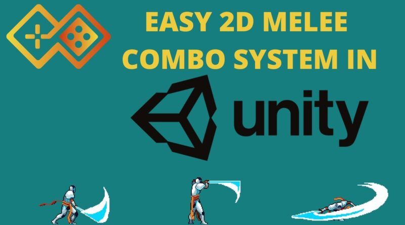Easy 2D Melee Combo System in Unity: Tutorial