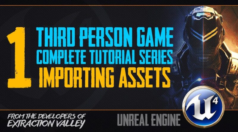 Tutorial : BP Third Person Game | #1 Importing Assets | Unreal Engine