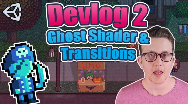 Transitions and Ghost Shader with Unity Shader Graph | Lake Misfit Devlog 2
