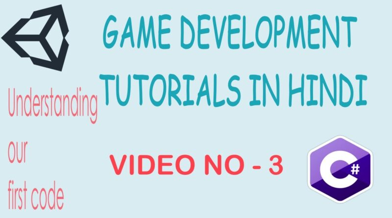 Understanding the first program    Game Development tutorials in hindi   Unity and C#   The Saras