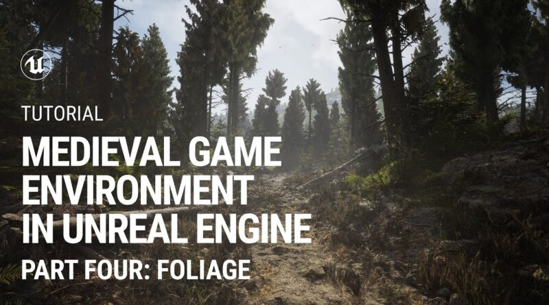 Part 4. Foliage: Medieval Game Environment in UE4