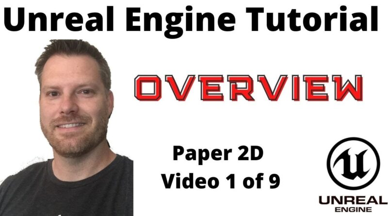 Make a 2D game beginner series #1 The Overview (Unreal Engine 4 Tutorial)