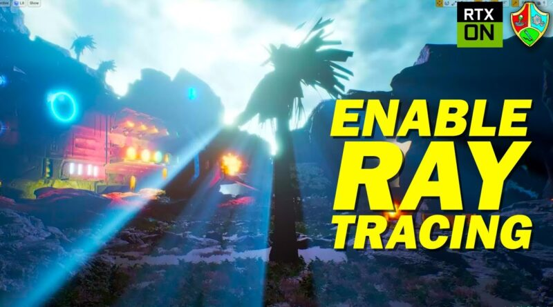 How to Enable Ray Tracing in Unreal Engine 4