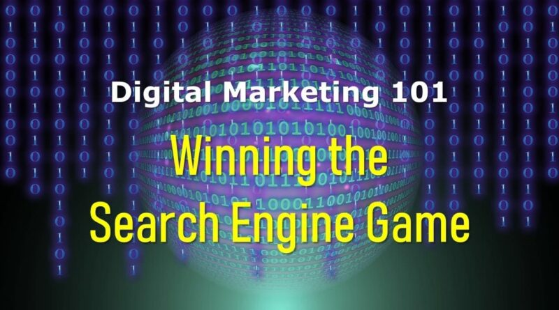 Digital Marketing 101 - Winning the Search Engine Game Introduction
