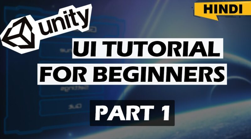 Unity UI Beginner Tutorial In Hindi Part 1 - Introduction