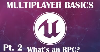 The Unreal Engine 4 Complete Guide To Multiplayer [Pt. 2] - RPCs